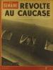 La Semaine N° 143. En couverture Pierre Laval. Révolte au Caucase - Nice…. LA SEMAINE