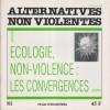 Alternatives non-violentes N° 81. Revue trimestrielle. Ecologie, non-violence : les convergences.. ALTERNATIVES NON-VIOLENTES