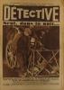 Détective N° 116. Le premier hebdomadaire des faits-divers. Veilleurs de nuit. La piste sanglante. Garde-toi (3 : Ettori) 15 janvier 1931.. Collectif ...