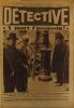 Détective N° 120. Le premier hebdomadaire des faits-divers. L'assassin Georges Gaucher, la police du rail, la vérité sur Bolo Pacha…. DETECTIVE