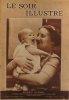 Le Soir illustré. N° 546. En couverture : La Princesse Juliana des pays-Bas et sa fille Béatrix.. LE SOIR ILLUSTRE