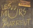 Les murs se marrent. Une sélection de graffitis drôles, provocants ( ...). HAUSER Régis