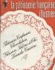 Pâtissiers, confiseurs, chocolatiers, glaciers, salons de thé, lunchs, cuisine.. LA PATISSERIE FRANCAISE ILLUSTREE