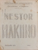 Nestor Makhno, par la commisiion d'histoire de la Fédération Anarchiste (May Picqueray - Casimir Teslar - Texte de Makhno, carte par Archinoff…. ...