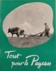 Tout pour le paysan. Brochure en français sur l'agriculture allemande.. TOUT POUR LE PAYSAN Nombreuses photos.