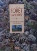 La forêt landaise. Une aventure de l'homme et de son milieu. Sous la direction de Jean Montané.. MONTANE Jean (Dir.) Photographies de Philippe Pastre.