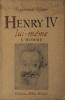 Henri IV lui-même. L'homme.. RITTER Raymond