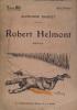 Robert Helmont. Roman.. DAUDET Alphonse Couverture illustrée par Abel Truchet.
