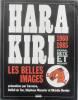 Hara-Kiri 1960-1985. Journal bête et méchant. Les belles images, présentées par Cavanna, Delfeil de Ton, Stéphane Mazurier et Michèle Bernier.. ...