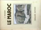 Le Maroc.. THOMASSET R. Illustrations en couleurs de Mlle O. Pauvert. 149 photographies noir et blanc.