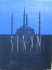 Sinan, architecte de Soliman le Magnifique.. FREELY John - BURELLI Augusto Romano Photographies de Ara Guler.