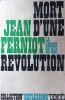 Mort d'une révolution. La gauche de mai.. FERNIOT Jean