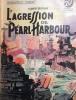 L'agression de Pearl Harbour.. BERNAY Henri