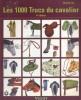 Les 1000 trucs du cavalier. 4e édition.. LUX Claude