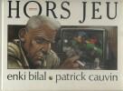 Hors Jeu.. BILAL Enki - CAUVIN Patrick