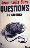 Questions au cinéma.. BORY Jean-Louis