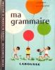 Ma grammaire. Cours élémentaire. Classes de 10e et de 9e.. FERRY J. - PIERRE Ch.