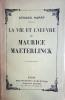 La vie et l'oeuvre de Maurice Maeterlinck.. HARRY Gérard