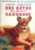 Des bêtes qu'on dit sauvages.. DEMAISON André