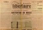 """""""Le Monde libertaire N° 66. Organe de la Fédération anarchiste. Mensuel. Référendum ; Algérie ; Cuba ; Instituteurs syndicalistes ... Janvier 1961."""". ..."""