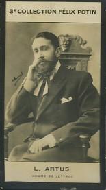 Photographie de la collection Félix Potin (4 x 7,5 cm) représentant : Artus, Homme de lettres Début XXe.. ARTUS L., homme de lettres - (Photo de la 3e ...