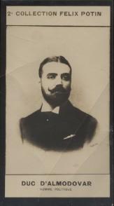 Photographie de la collection Félix Potin (4 x 7,5 cm) représentant : Duc d'Almodovar Del Rio, homme politique espagnol. Début XXe.. ALMODOVAR (Duc ...