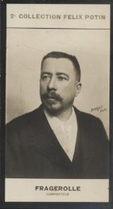 Photographie de la collection Félix Potin (4 x 7,5 cm) représentant : Georges Fragerolle, compositeur. Début XXe.. FRAGEROLLE (Georges) - (Photo de la ...