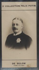 Photographie de la collection Félix Potin (4 x 7,5 cm) représentant : Comte Charles von Bülow, homme politique allemand. Début XXe.. BULOW (Charles ...