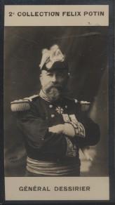 Photographie de la collection Félix Potin (4 x 7,5 cm) représentant : Général Dessirier.. DESSIRIER (Jean-Edouard) - (Photo de la 2e collection Félix ...