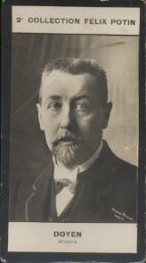 Photographie de la collection Félix Potin (4 x 7,5 cm) représentant : Eugène Doyen, médecin.. DOYEN (Eugène) - (Photo de la 2e collection Félix Potin) ...