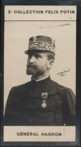 Photographie de la collection Félix Potin (4 x 7,5 cm) représentant : Général Hagron.. HAGRON (Général) - (Photo de la 2e collection Félix Potin) ...