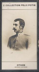 Photographie de la collection Félix Potin (4 x 7,5 cm) représentant : François-Joseph Othon - Archiduc d'Autriche.. OTHON François-Joseph (Archiduc ...