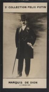 Photographie de la collection Félix Potin (4 x 7,5 cm) représentant : Marquis de Dion, constructeur automobile. Début XXe.. DION (Marquis de) - (Photo ...