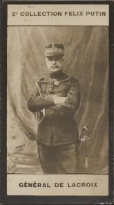 Photographie de la collection Félix Potin (4 x 7,5 cm) représentant : Général Lacroix.. LACROIX (Henry de) - (Photo de la 2e collection Félix Potin) ...