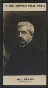 Photographie de la collection Félix Potin (4 x 7,5 cm) représentant : Alexandre Millerand, homme politique.. MILLERAND (Alexandre) - (Photo de la 2e ...