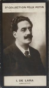 Photographie de la collection Félix Potin (4 x 7,5 cm) représentant : I de Lara, compositeur. Début XXe.. LARA (I. de) - (Photo de la 2e collection ...