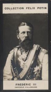 Photographie de la collection Félix Potin (4 x 7,5 cm) représentant : Empereur Frédéric III d'Allemagne. Début XXe.. FREDERIC III, Empereur ...