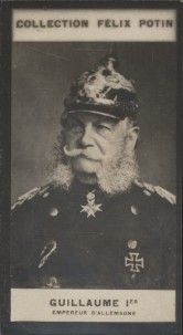 Photographie de la collection Félix Potin (4 x 7,5 cm) représentant : Empereur Guillaume Ier d'Allemagne. Début XXe.. GUILLAUME Ier, Empereur ...