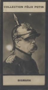 Photographie de la collection Félix Potin (4 x 7,5 cm) représentant : Prince de Bismarck.. BISMARCK (Prince de)