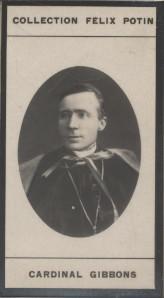 Photographie de la collection Félix Potin (4 x 7,5 cm) représentant : Cardinal Gibbons.. GIBBONS (Jacques)