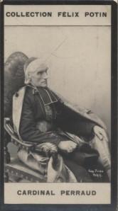 Photographie de la collection Félix Potin (4 x 7,5 cm) représentant : Mgr Albert Perraud - Cardinal.. PERRAUD Albert (Cardinal)