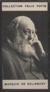 Photographie de la collection Félix Potin (4 x 7,5 cm) représentant : Marquis Robert de Salisbury, homme politique. Début XXe.. SALISBURY Robert de - ...
