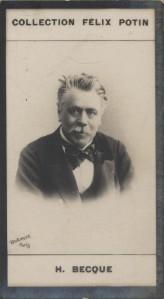 Photographie de la collection Félix Potin (4 x 7,5 cm) représentant : Henri Becque, homme de lettres.. BECQUE (Henri) Photo Reutlinger.