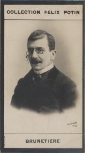 Photographie de la collection Félix Potin (4 x 7,5 cm) représentant : Ferdinand Brunetière, homme de lettres. Début XXe.. BRUNETIERE (Ferdinand) - ...