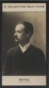 Photographie de la collection Félix Potin (4 x 7,5 cm) représentant : Paul Revoil, homme politique.. REVOIL Paul - (Photo de la 2e collection Félix ...