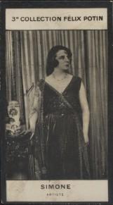 Photographie de la collection Félix Potin (4 x 7,5 cm) représentant : Simone, artiste.. SIMONE - (Photo de la 3e collection Félix Potin)