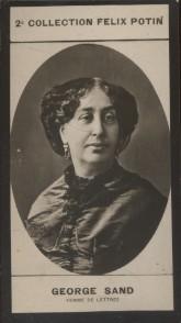 Photographie de la collection Félix Potin (4 x 7,5 cm) représentant : Aurore Dupin dite George Sand, femme de lettres. Début XXe.. SAND George - ...