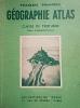 Géographie atlas : La France métropolitaine et les pays extra-métropolitains de l'Union Française. Classe de troisième - Cours complémentaires.. ...