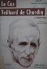 Le cas Teilhard de Chardin.. HUGEDE Norbert