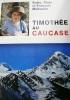 Timothée au Caucase.. MAHUZIER Katia - Alain - François